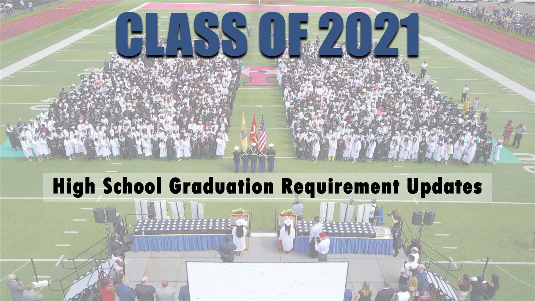 Letter to Class of 2021 Parents and Guardians- Graduation Requirements Update for Class of 2021