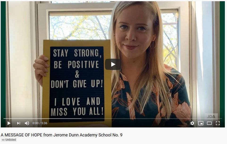 A MESSAGE OF HOPE from Jerome Dunn Academy School No. 9