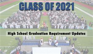Graduation Requirements Update for Class of 2021